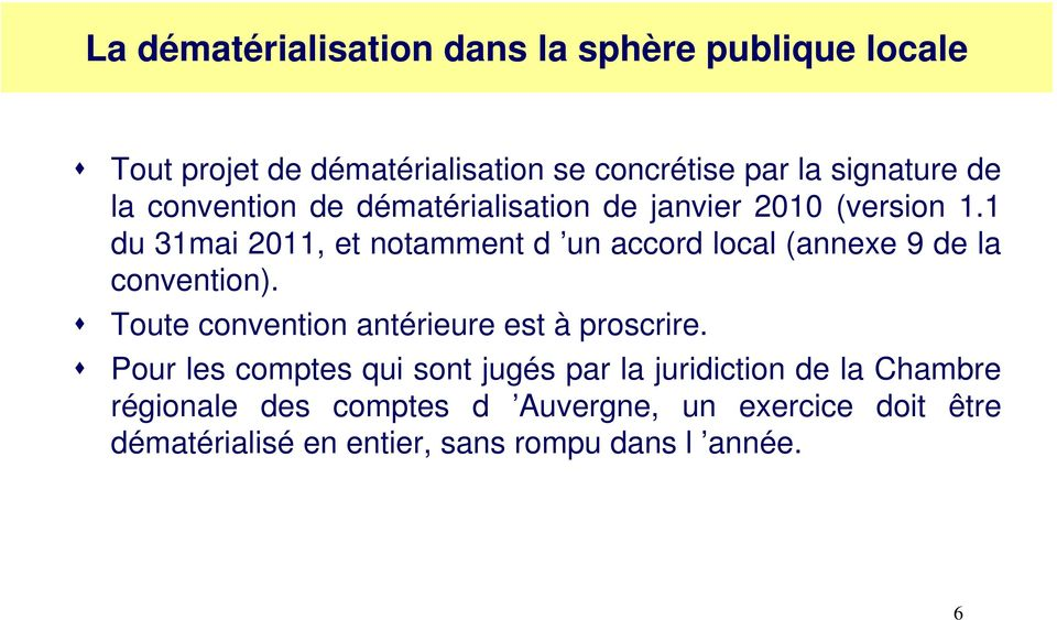 1 du 31mai 2011, et notamment d un accord local (annexe 9 de la convention).