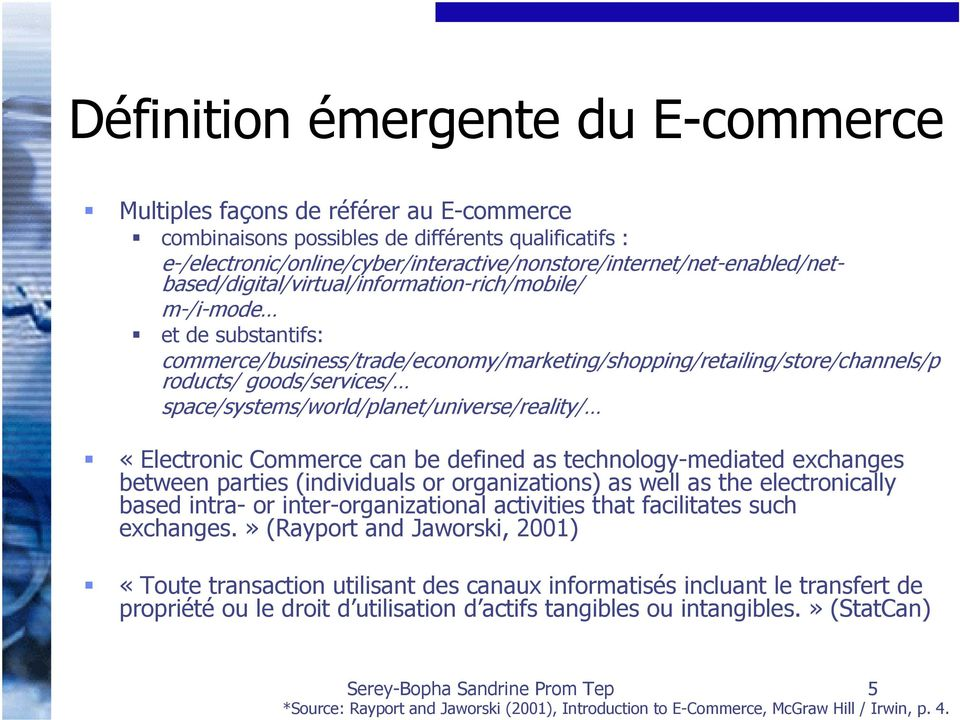 commerce/business/trade/economy/marketing/shopping/retailing/store/channels/p roducts/ goods/services/ space/systems/world/planet/universe/reality/ «Electronic Commerce can be defined as