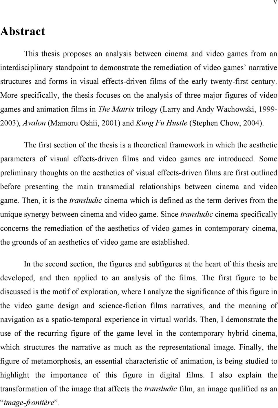 More specifically, the thesis focuses on the analysis of three major figures of video games and animation films in The Matrix trilogy (Larry and Andy Wachowski, 1999-2003), Avalon (Mamoru Oshii,