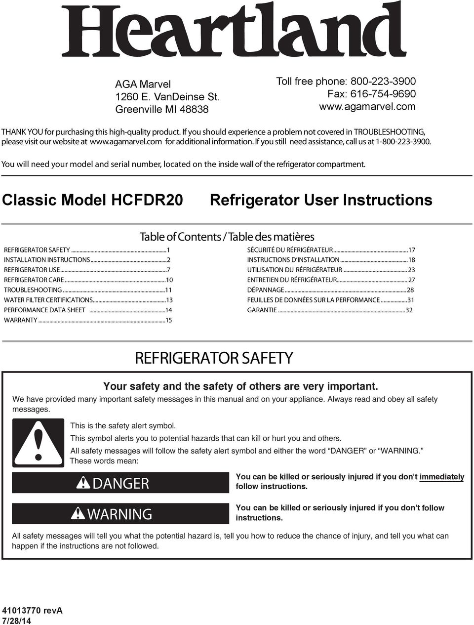 You will need your model and serial number, located on the inside wall of the refrigerator compartment. Classic Model HCFDR20 Refrigerator User Instructions REFRIGERATOR SAFETY.