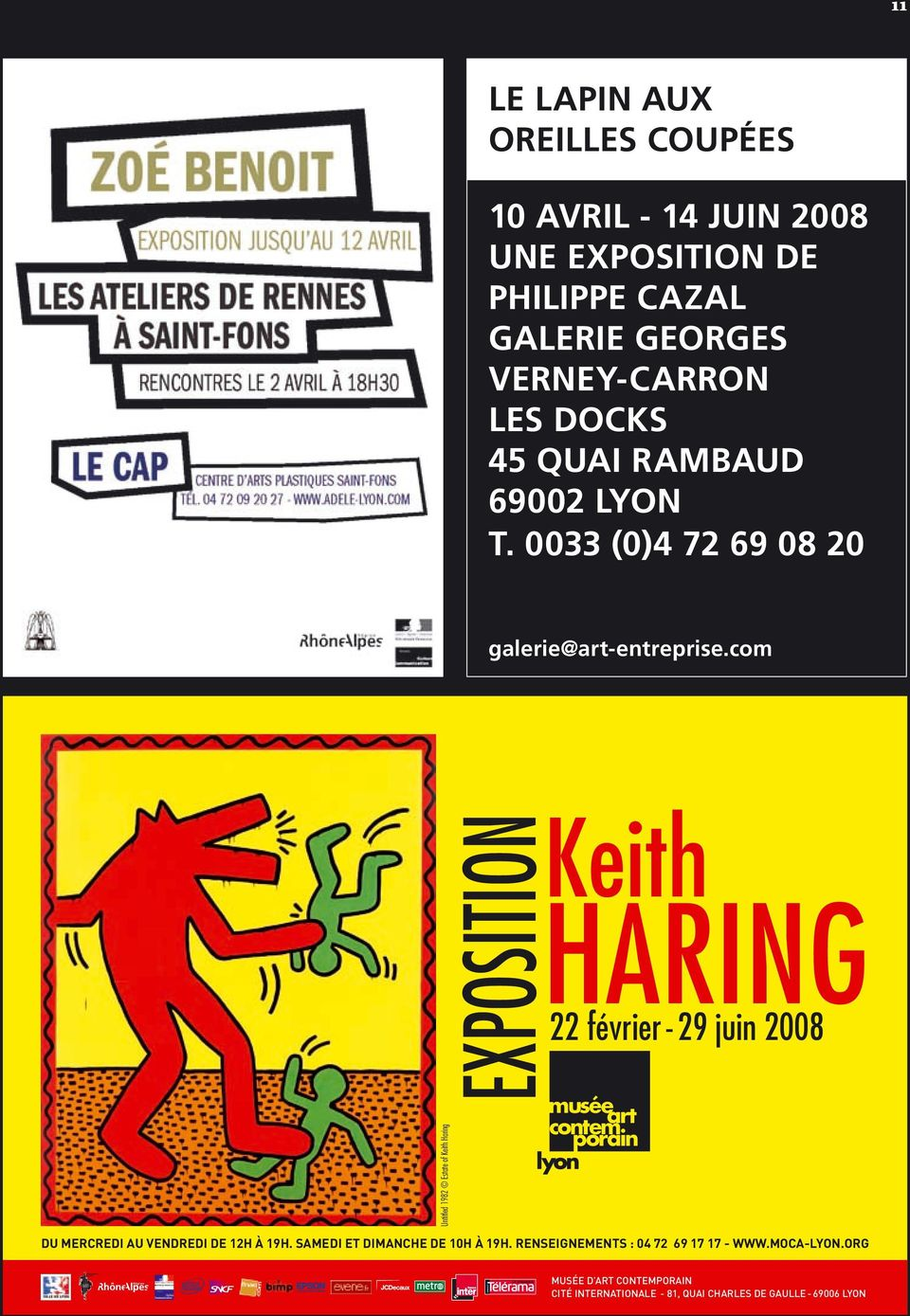 com Keith HARING Untitled 1982 Estate of Keith Haring EXPOSITION 22 février - 29 juin 2008 DU MERCREDI AU VENDREDI DE 12H À