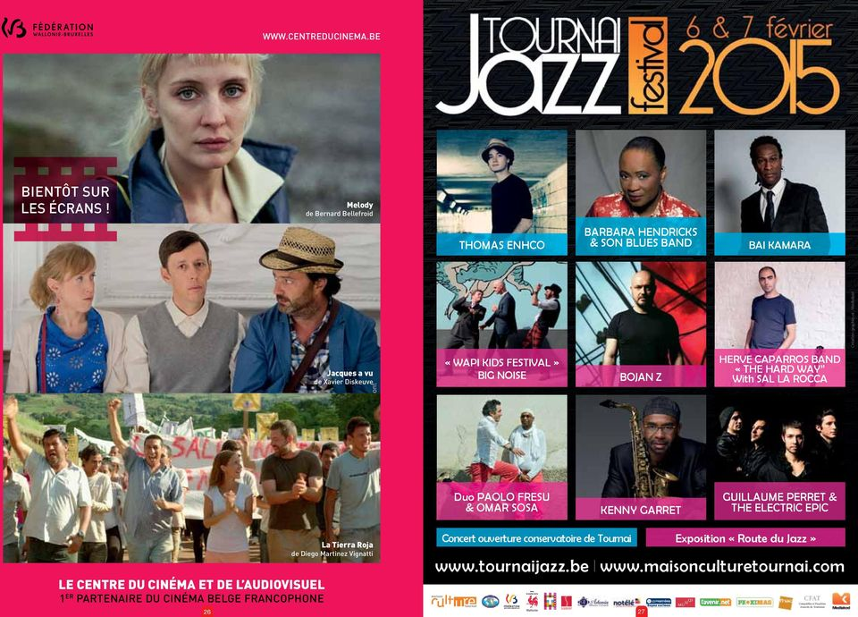 FESTIVAL» BIG NOISE BOJAN Z HERVE CAPARROS BAND «THE HARD WAY With SAL LA ROCCA Duo PAOLO FRESU & OMAR SOSA KENNY GARRET GUILLAUME PERRET & THE ELECTRIC EPIC LE CENTRE