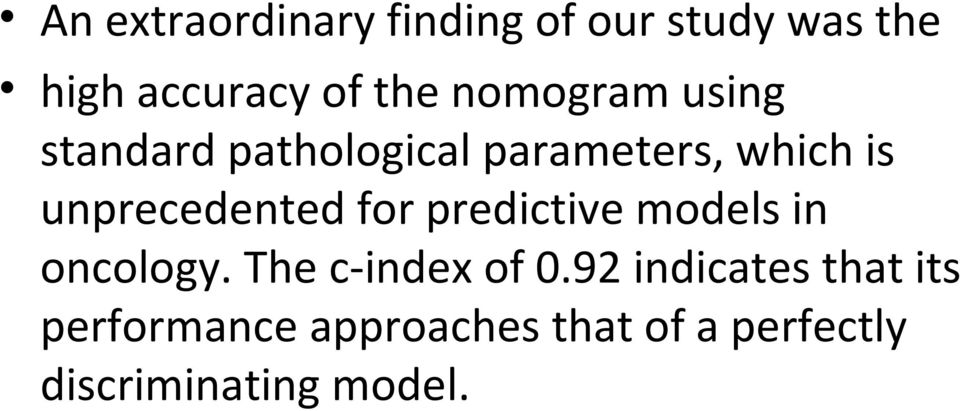 unprecedented for predictive models in oncology. The c-index of 0.
