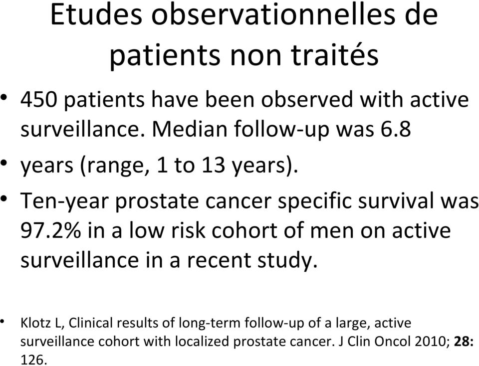 2% in a low risk cohort of men on active surveillance in a recent study.