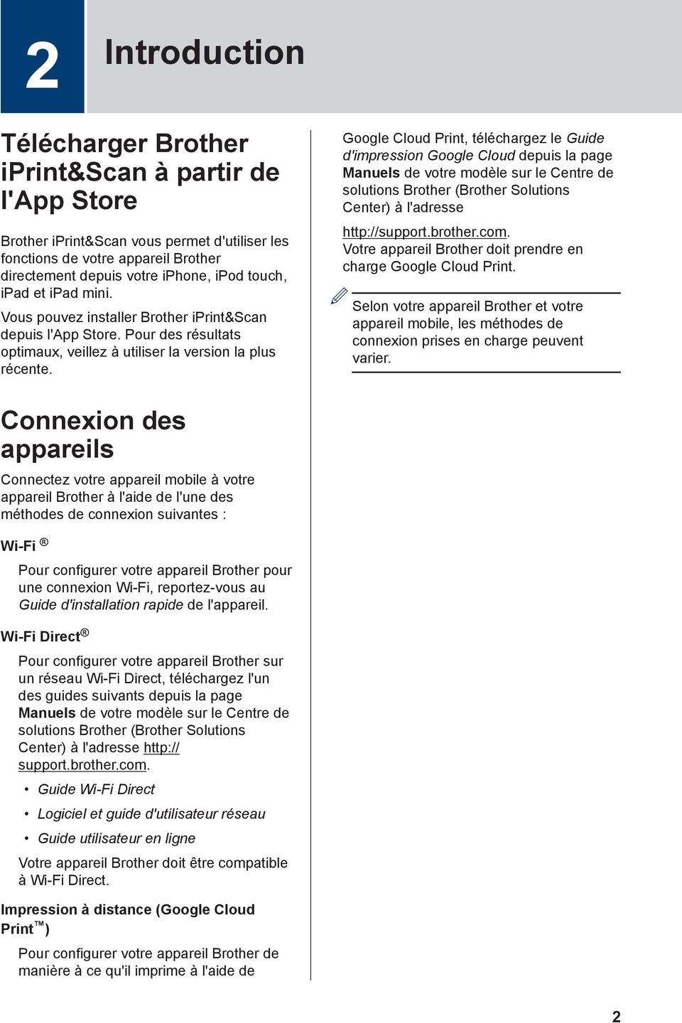Google Cloud Print, téléchargez le Guide d'impression Google Cloud depuis la page Manuels de votre modèle sur le Centre de solutions Brother (Brother Solutions Center) à l'adresse http://support.