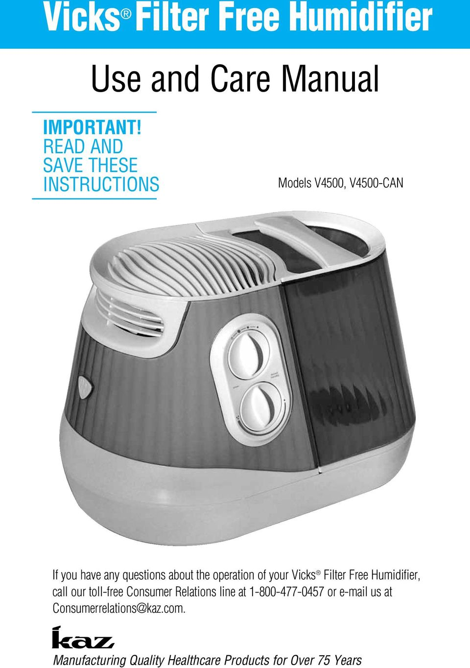 the operation of your Vicks Filter Free Humidifier, call our toll-free Consumer Relations