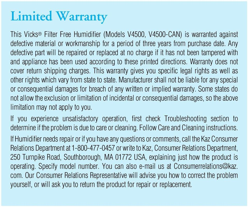 Warranty does not cover return shipping charges. This warranty gives you specific legal rights as well as other rights which vary from state to state.