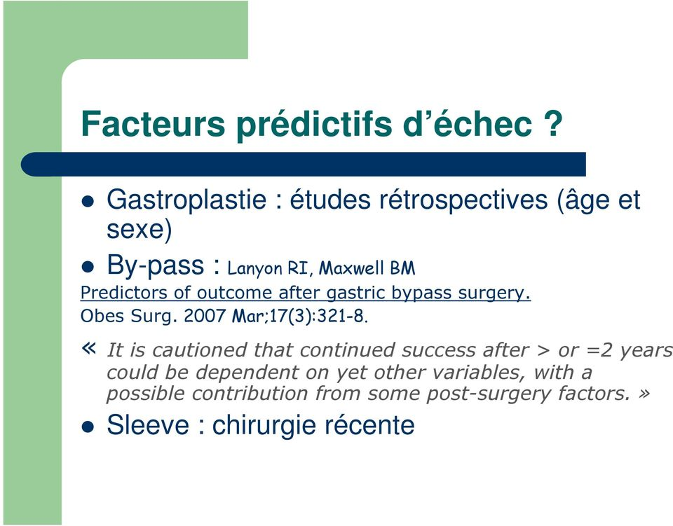 outcome after gastric bypass surgery. Obes Surg. 2007 Mar;17(3):321-8.