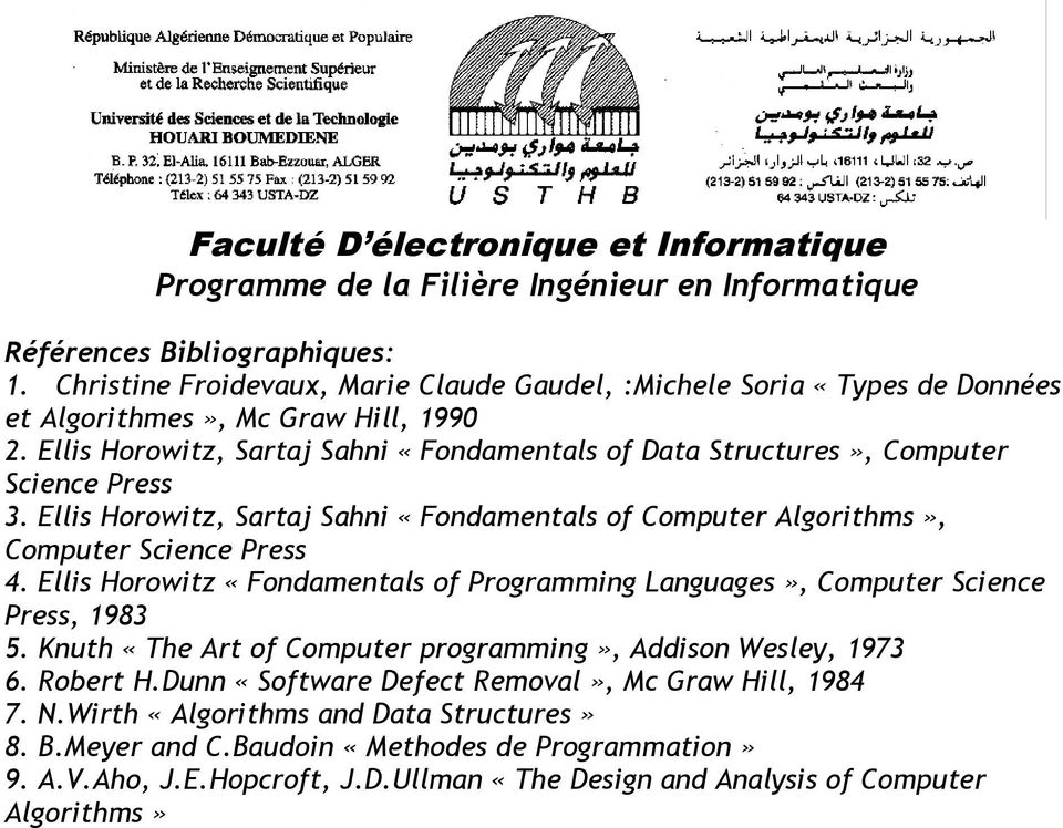 Ellis Horowitz, Sartaj Sahni «Fondamentals of Computer Algorithms», Computer Science Press 4. Ellis Horowitz «Fondamentals of Programming Languages», Computer Science Press, 1983 5.