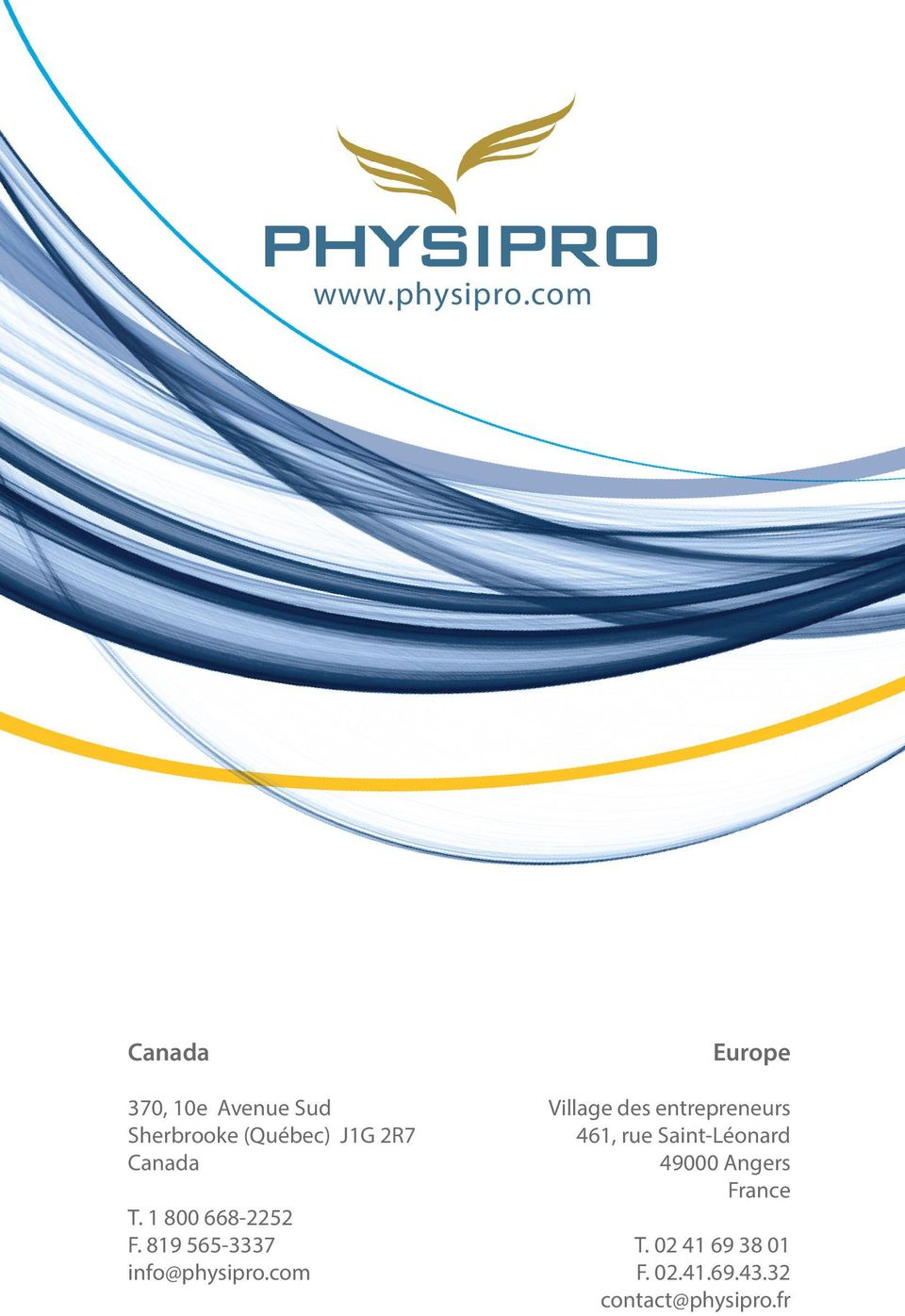 T. 1 800 668-2252 F. 819 565-3337 info@physipro.