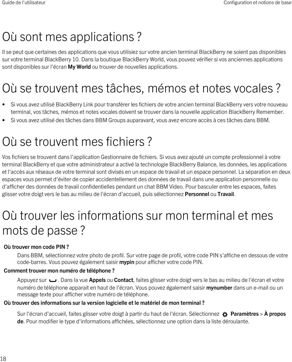 Dans la boutique BlackBerry World, vous pouvez vérifier si vos anciennes applications sont disponibles sur l'écran My World ou trouver de nouvelles applications.