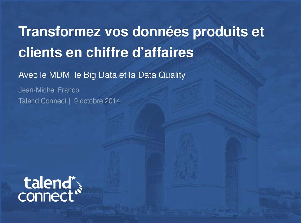 le Big Data et la Data Quality Jean-Michel
