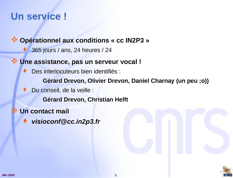 assistance, pas un serveur vocal!