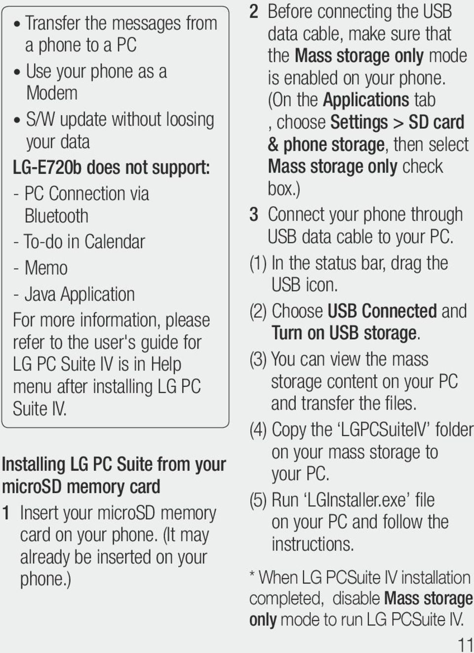 Installing LG PC Suite from your microsd memory card 1 Insert your microsd memory card on your phone. (It may already be inserted on your phone.