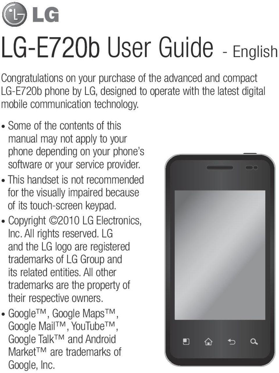This handset is not recommended for the visually impaired because of its touch-screen keypad. Copyright 2010 LG Electronics, Inc. All rights reserved.