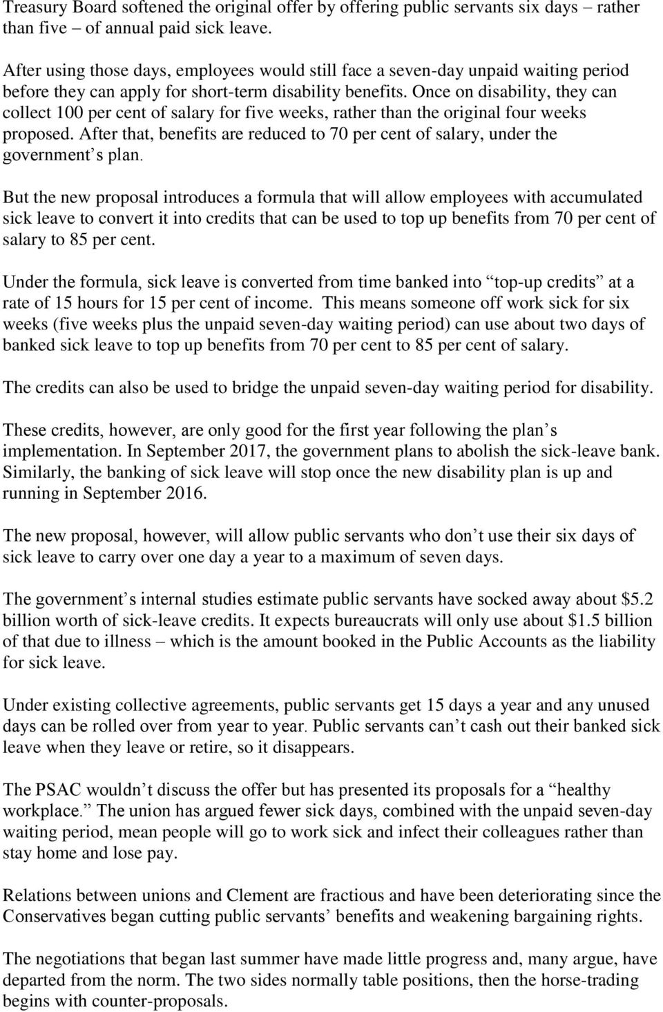 Once on disability, they can collect 100 per cent of salary for five weeks, rather than the original four weeks proposed.