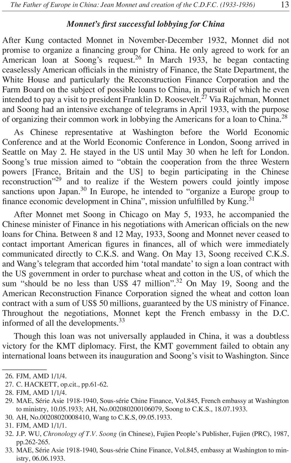 D.F.C. (1933-1936) 13 Monnet s first successful lobbying for China After Kung contacted Monnet in November-December 1932, Monnet did not promise to organize a financing group for China.