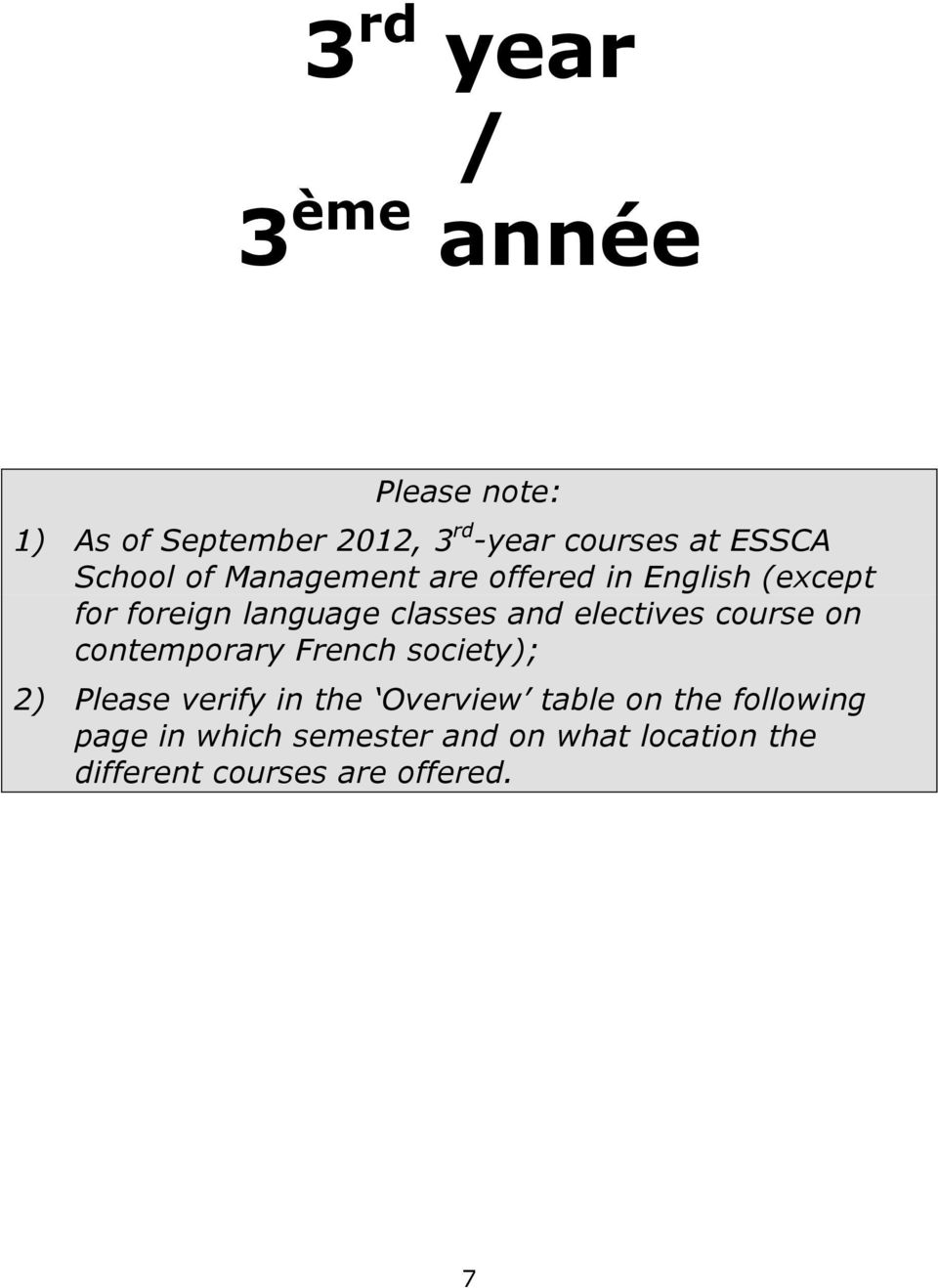 electives course on contemporary French society); 2) Please verify in the Overview table