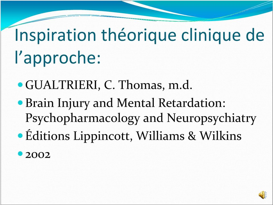 Brain Injury and Mental Retardation: