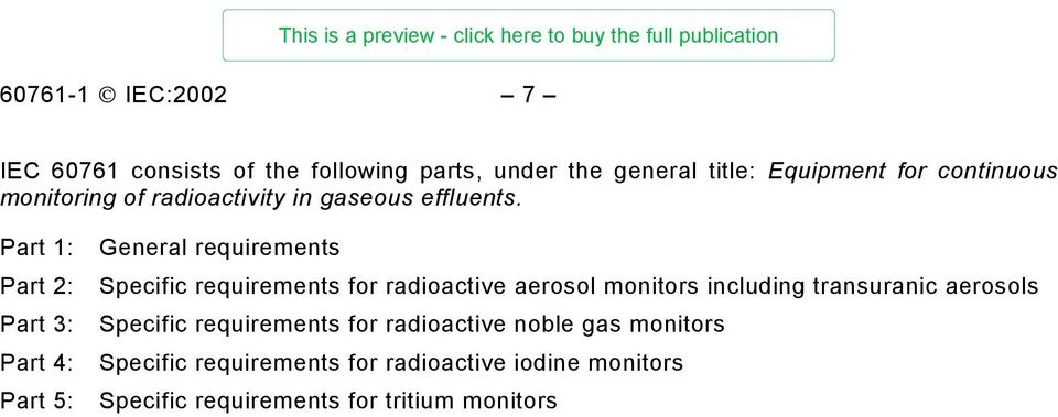 Part 1: Part 2: Part 3: Part 4: Part 5: General requirements Specific requirements for radioactive aerosol monitors