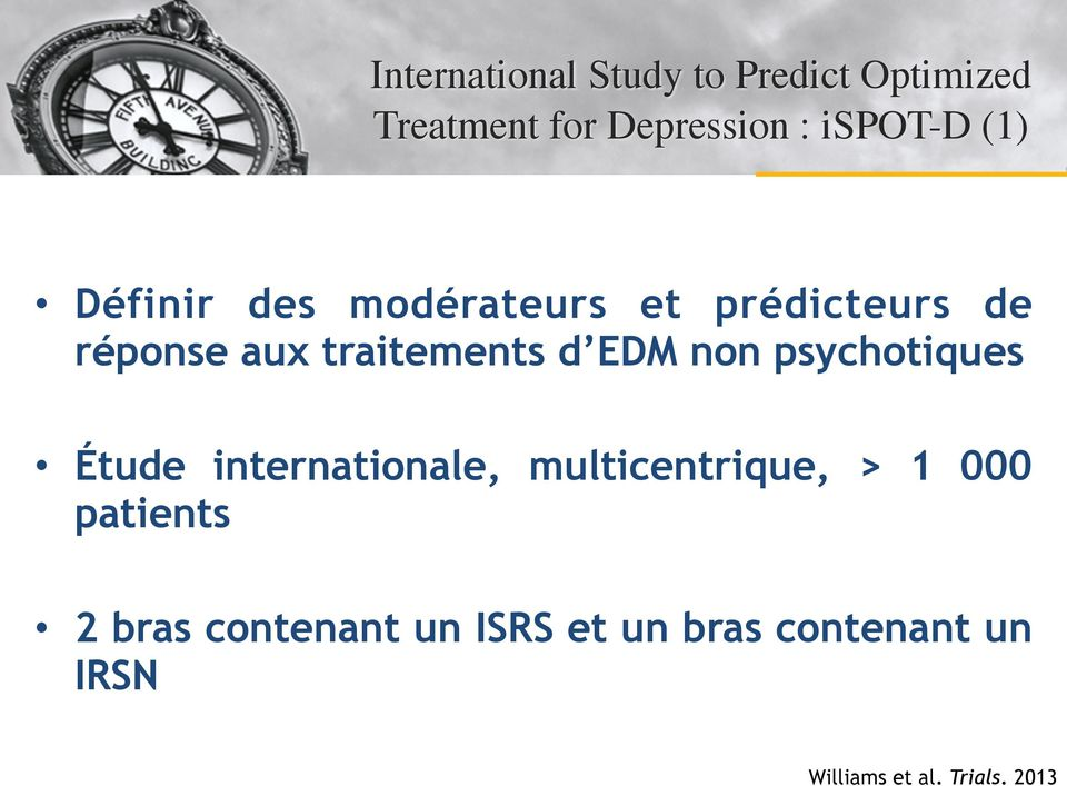non psychotiques Étude internationale, multicentrique, > 1 000 patients 2