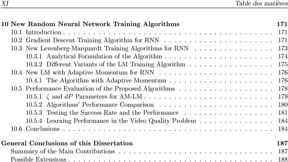 4 New LM with Adaptive Momentum for RNN....................... 176 10.4.1 The Algorithm with Adaptive Momentum..................... 176 10.5 Performance Evaluation of the Proposed Algorithms................... 178 10.