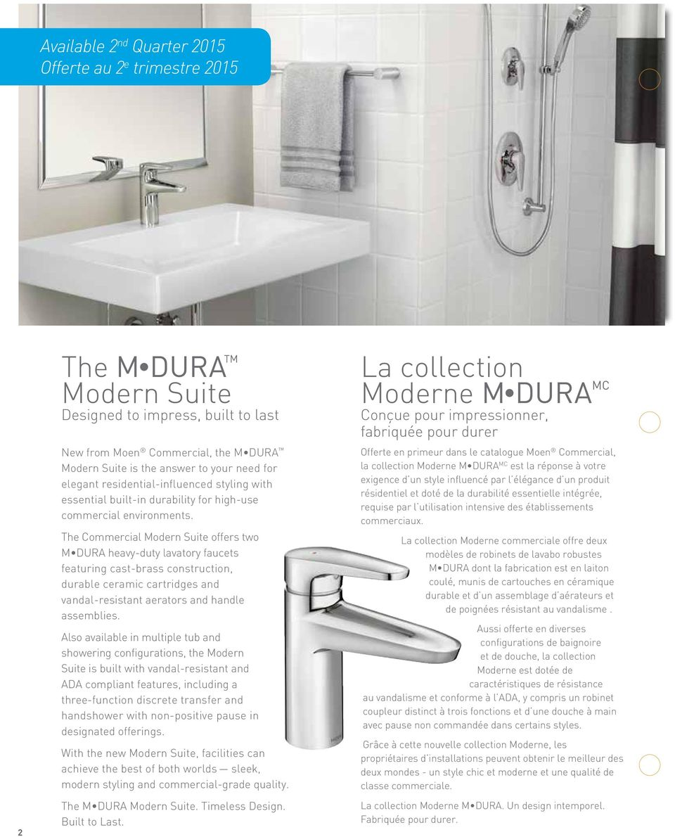 The Commercial Modern Suite offers two M DURA heavy-duty lavatory faucets featuring cast-brass construction, durable ceramic cartridges and s and handle assemblies.