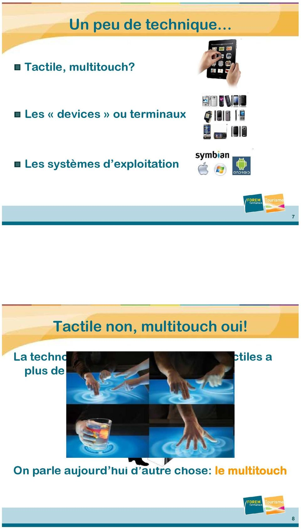 Tactile non, multitouch oui!