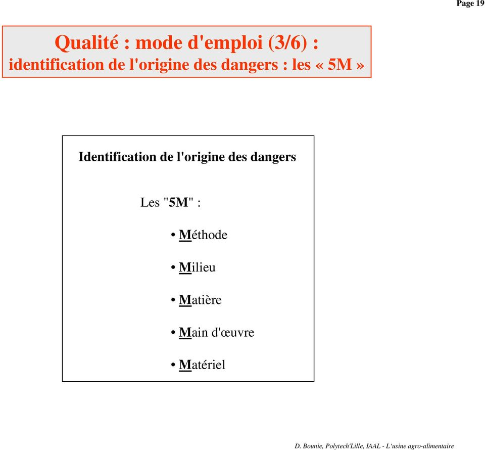 «5M» Identification de l'origine des dangers