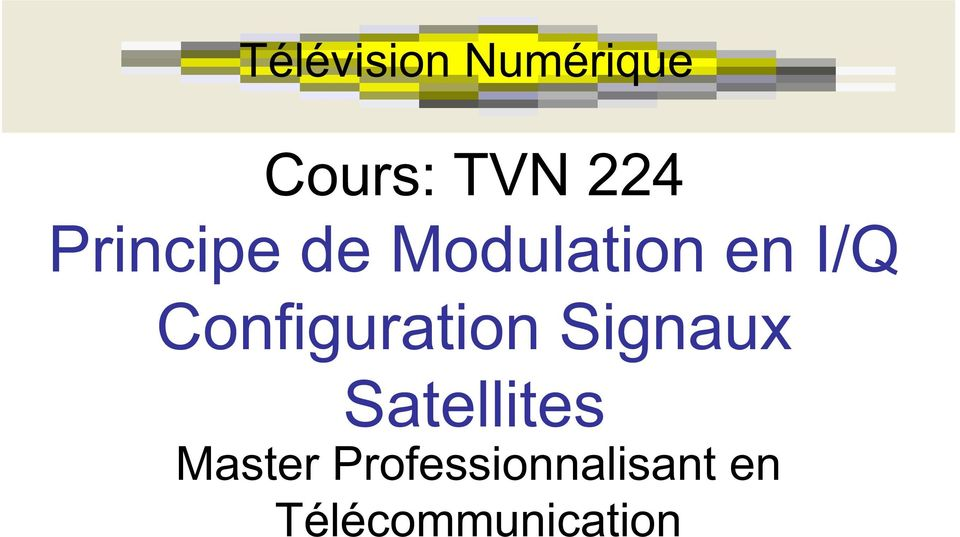 Configuration Signaux Satellites