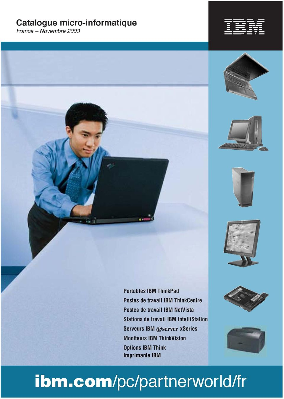 NetVista Stations de travail IBM IntelliStation Serveurs IBM ~ xseries