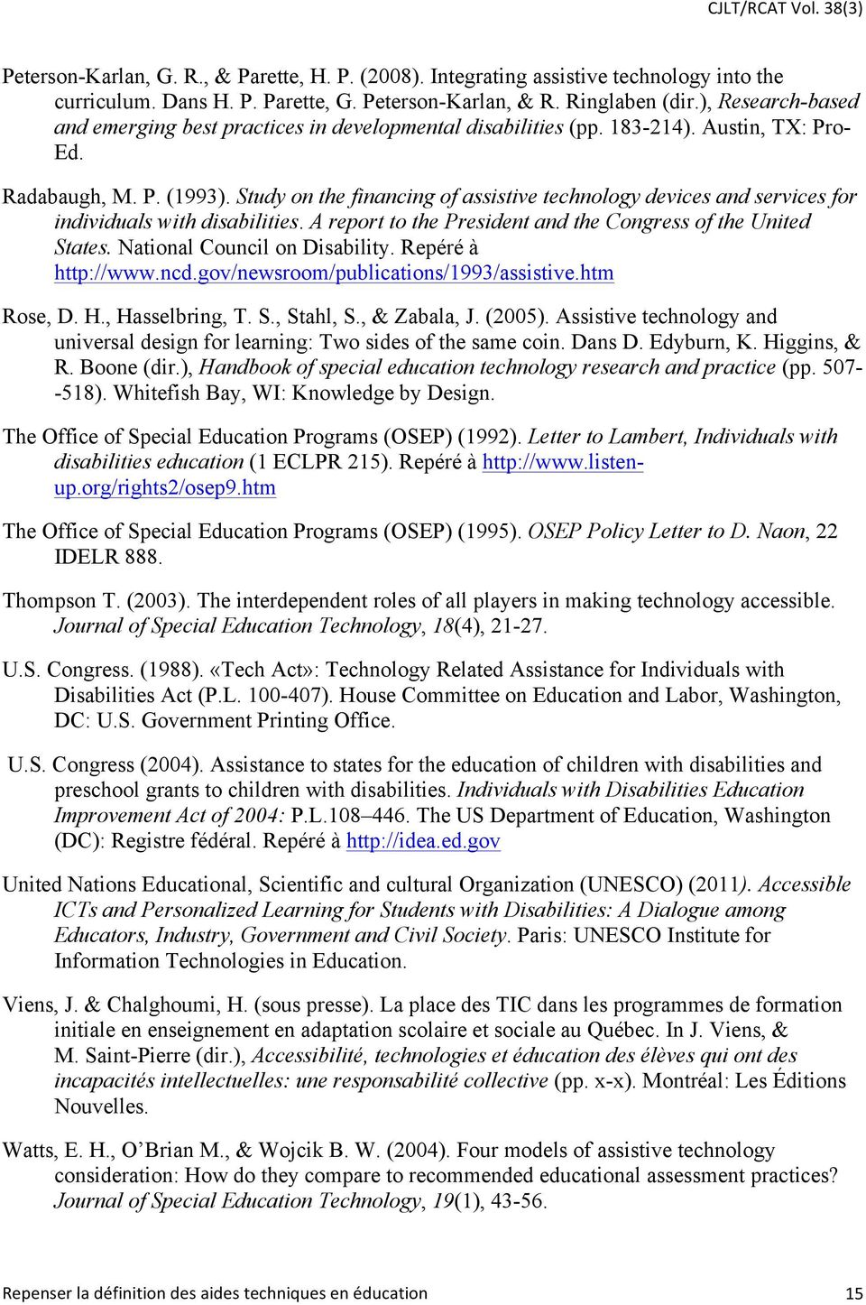 Study on the financing of assistive technology devices and services for individuals with disabilities. A report to the President and the Congress of the United States. National Council on Disability.