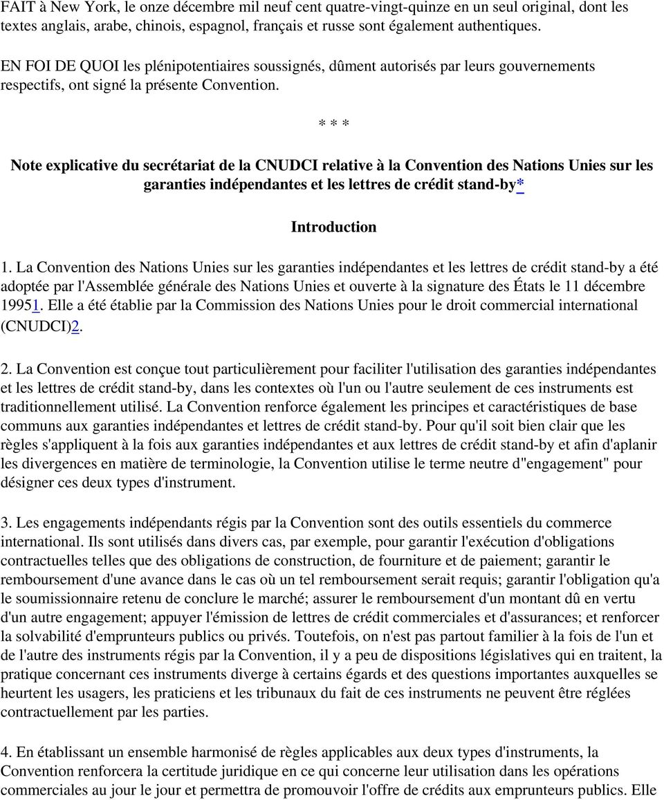 * * * Note explicative du secrétariat de la CNUDCI relative à la Convention des Nations Unies sur les garanties indépendantes et les lettres de crédit stand-by* Introduction 1.