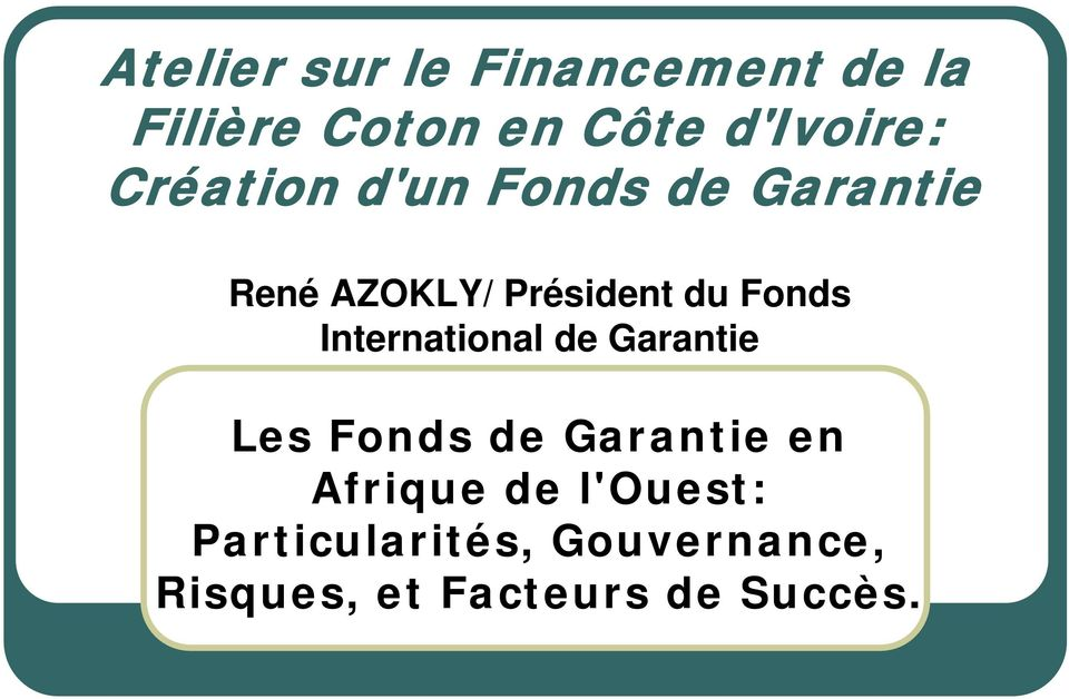 International de Garantie Les Fonds de Garantie en Afrique de