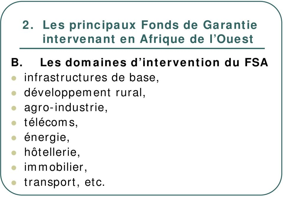 Les domaines d intervention du FSA infrastructures de