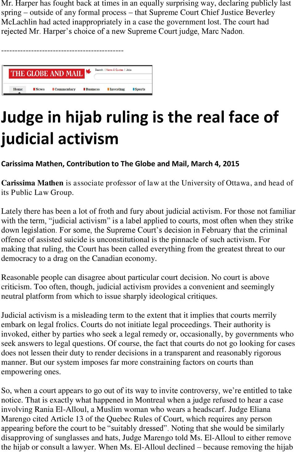 --------------------------------------------- Judge in hijab ruling is the real face of judicial activism Carissima Mathen, Contribution to The Globe and Mail, March 4, 2015 Carissima Mathen is
