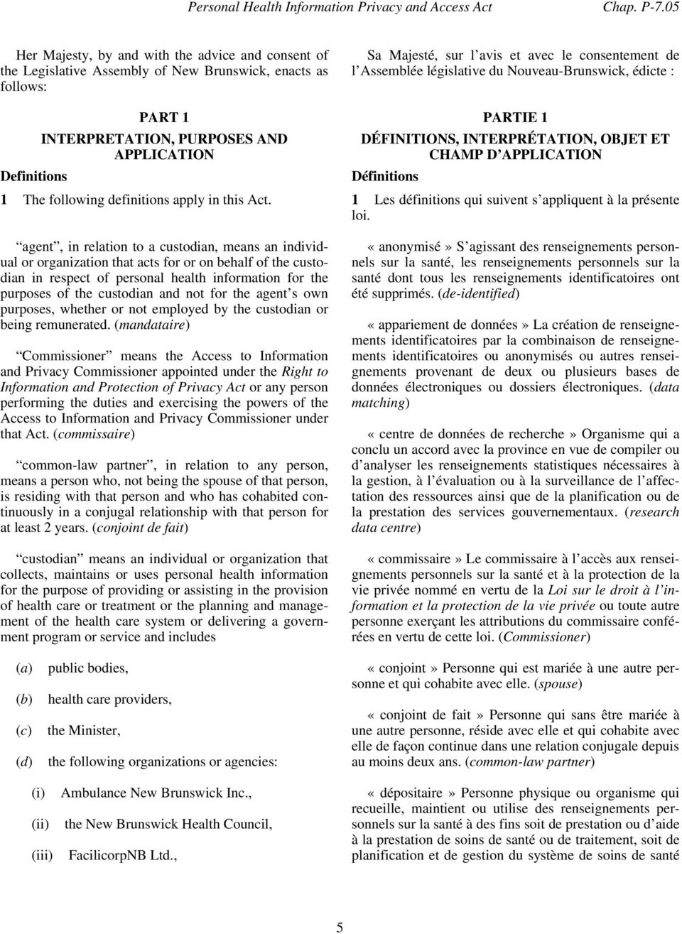 Nouveau-Brunswick, édicte : Definitions PART 1 INTERPRETATION, PURPOSES AND APPLICATION PARTIE 1 DÉFINITIONS, INTERPRÉTATION, OBJET ET CHAMP D APPLICATION Définitions 1 The following definitions