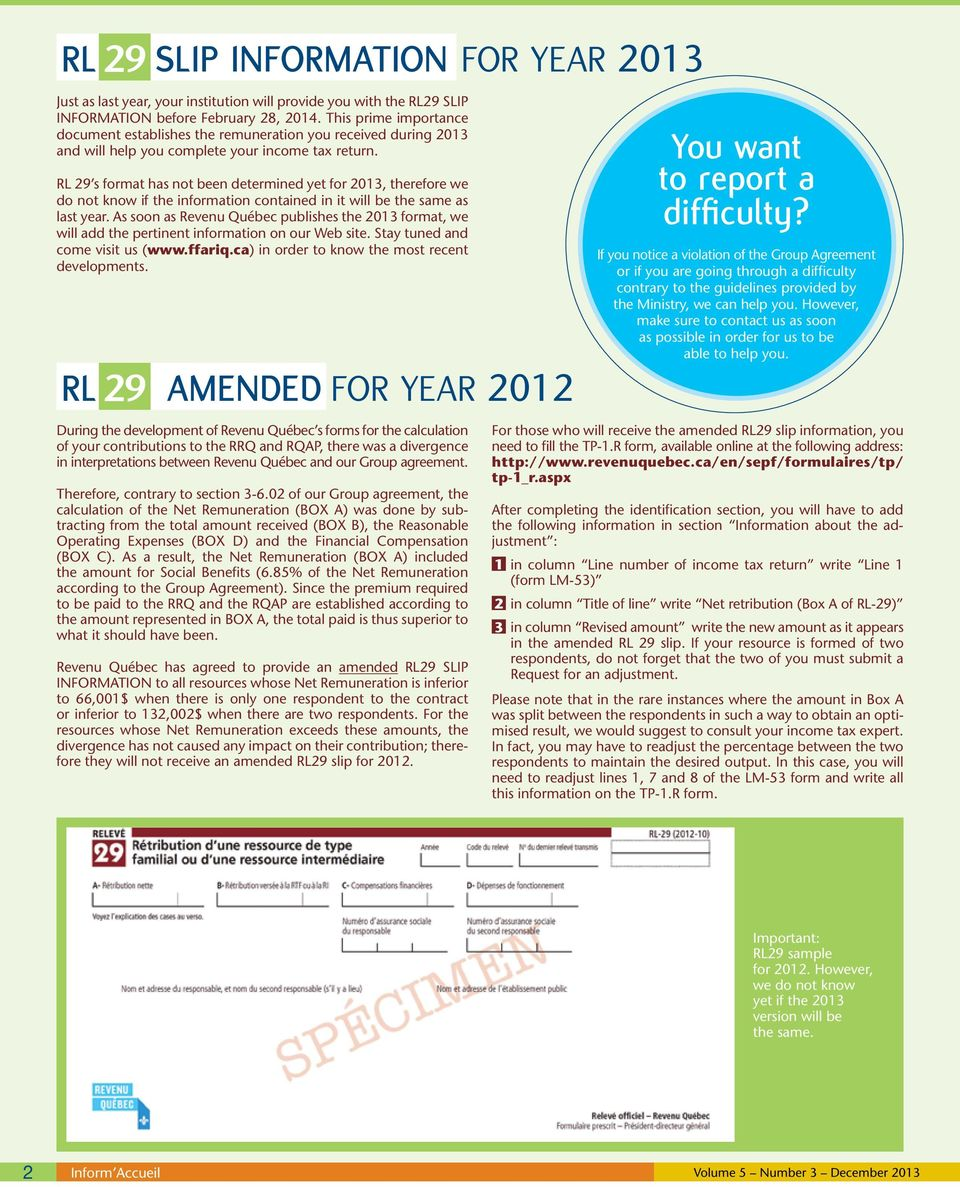 RL 29 s format has not been determined yet for 2013, therefore we do not know if the information contained in it will be the same as last year.