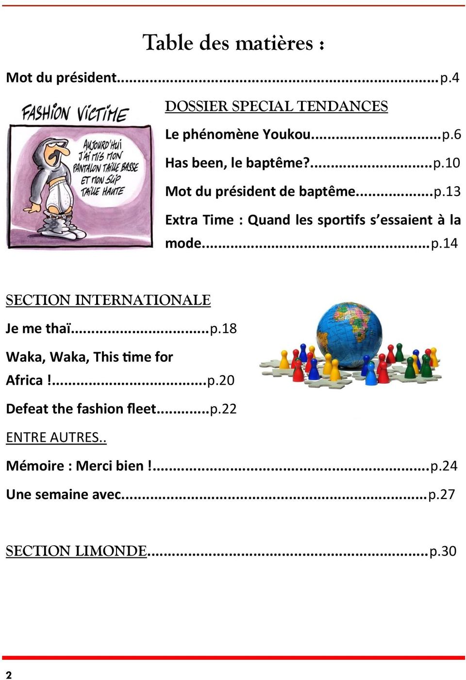 ..p.18 Waka, Waka, This time for Africa!...p.20 Defeat the fashion fleet...p.22 ENTRE AUTRES.
