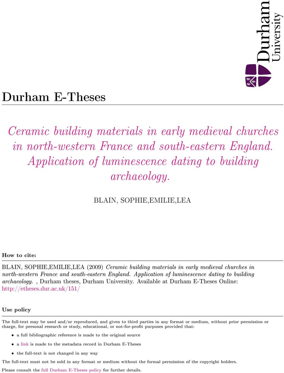 Application of luminescence dating to building archaeology., Durham theses, Durham University. Available at Durham E-Theses Online: http://etheses.dur.ac.