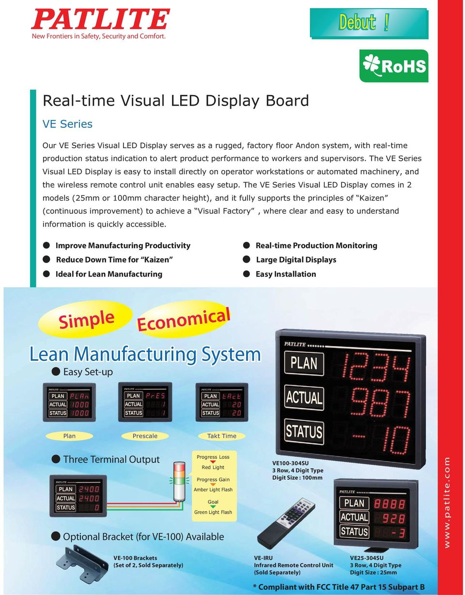 to workers and supervisors. The VE Series Visual LED Display is easy to install directly on operator workstations or automated machinery, and the wireless remote control unit enables easy setup.