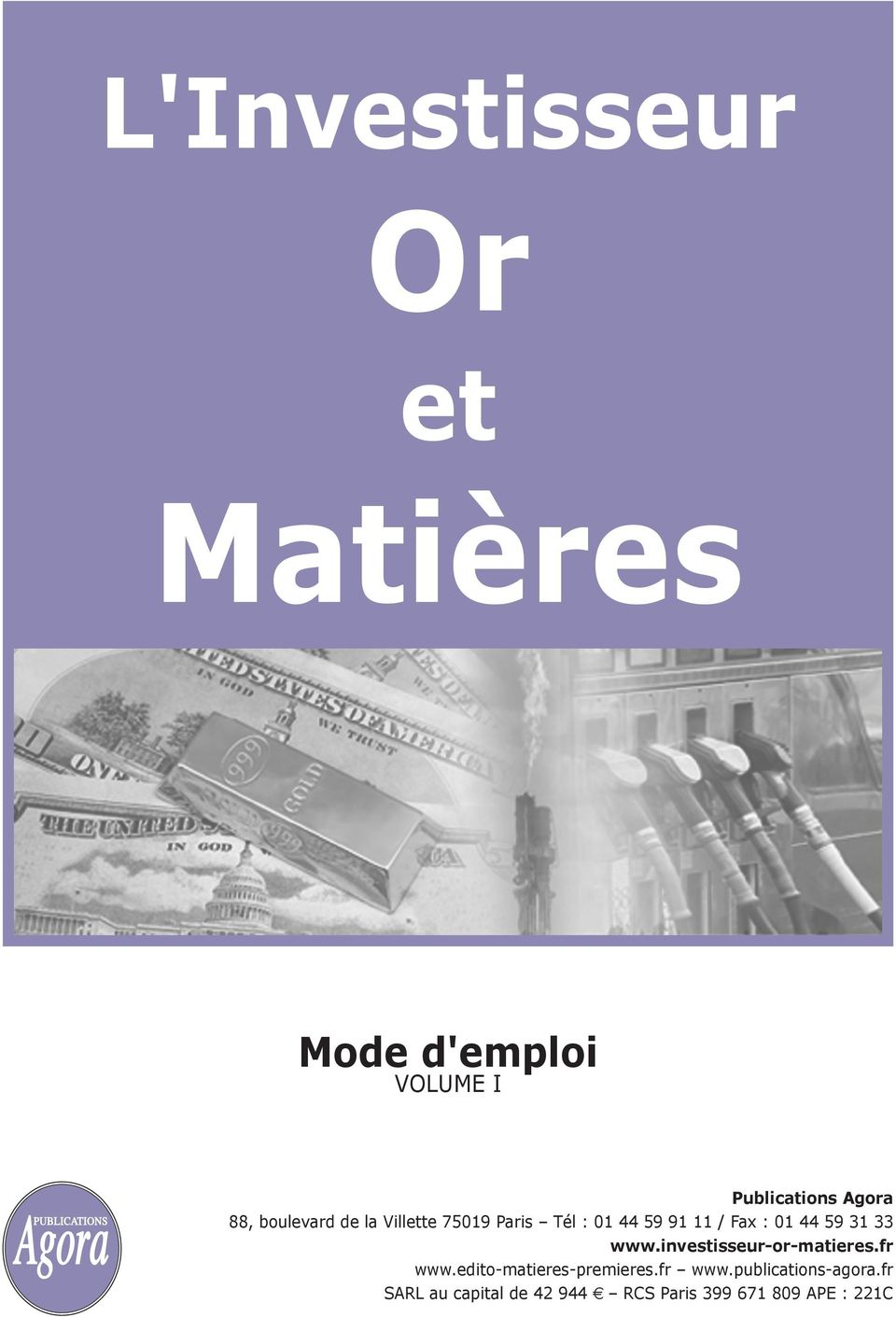 31 33 www.investisseur-or-matieres.fr www.edito-matieres-premieres.fr www.publications-agora.