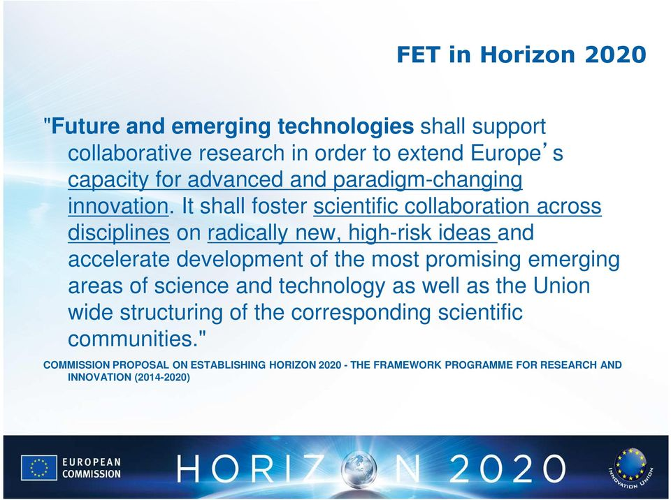 It shall foster scientific collaboration across disciplines on radically new, high-risk ideas and accelerate development of the most
