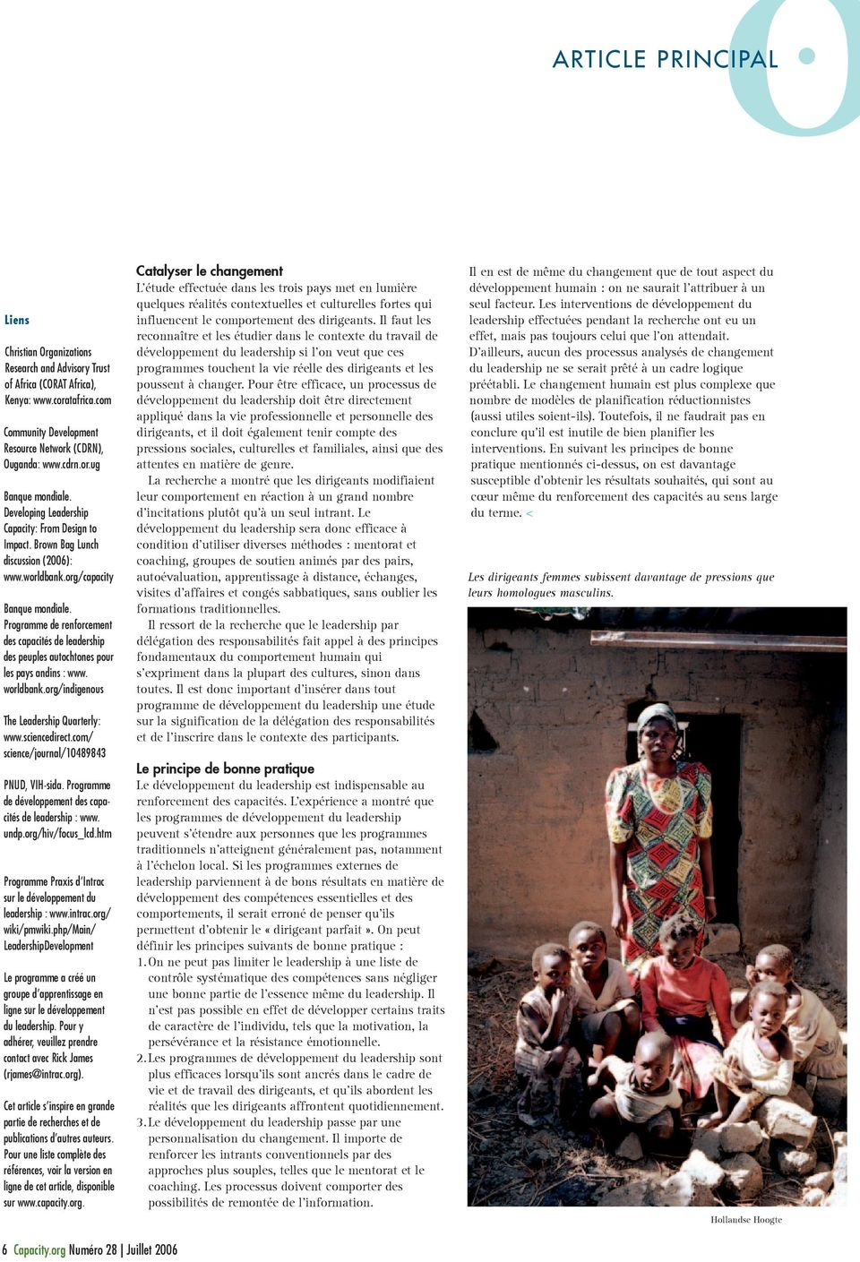 Programme de renforcement des capacités de leadership des peuples autochtones pour les pays andins : www. worldbank.org/indigenous The Leadership Quarterly: www.sciencedirect.