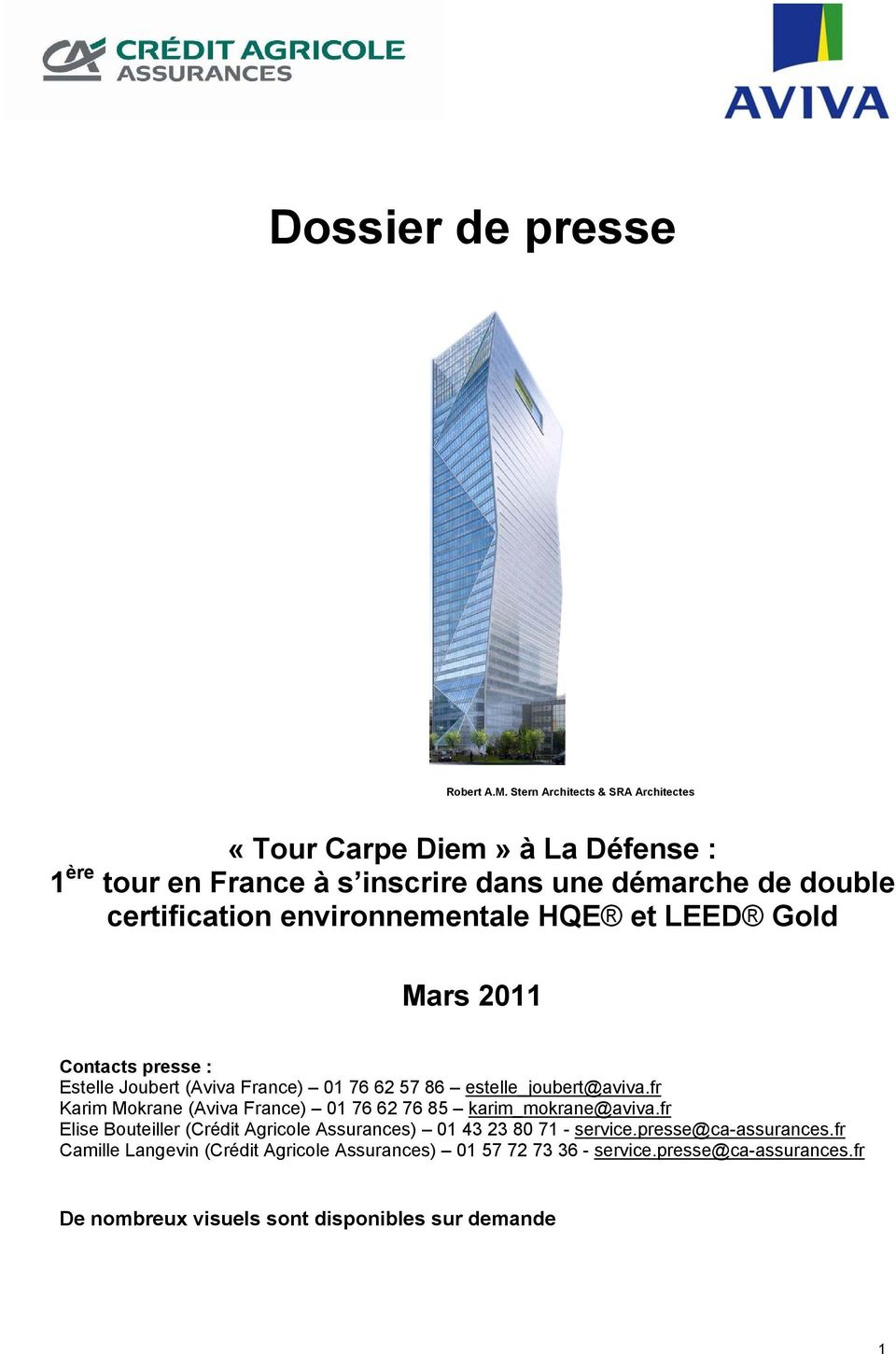 environnementale HQE et LEED Gold Mars 2011 Contacts presse : Estelle Joubert (Aviva France) 01 76 62 57 86 estelle_joubert@aviva.