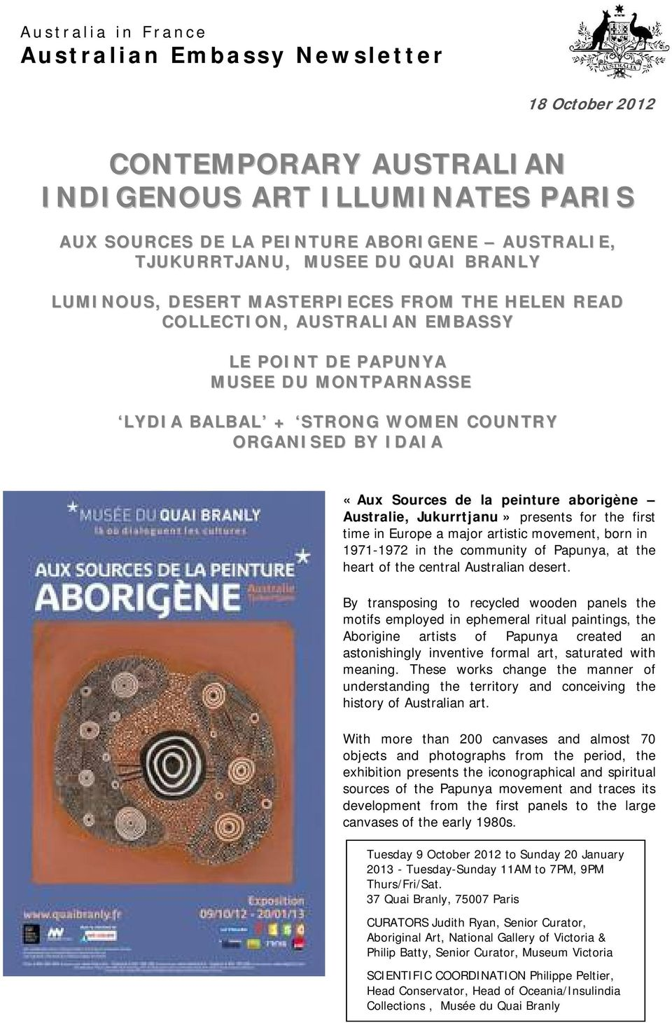 de la peinture aborigène Australie, Jukurrtjanu» presents for the first time in Europe a major artistic movement, born in 1971-1972 in the community of Papunya, at the heart of the central Australian