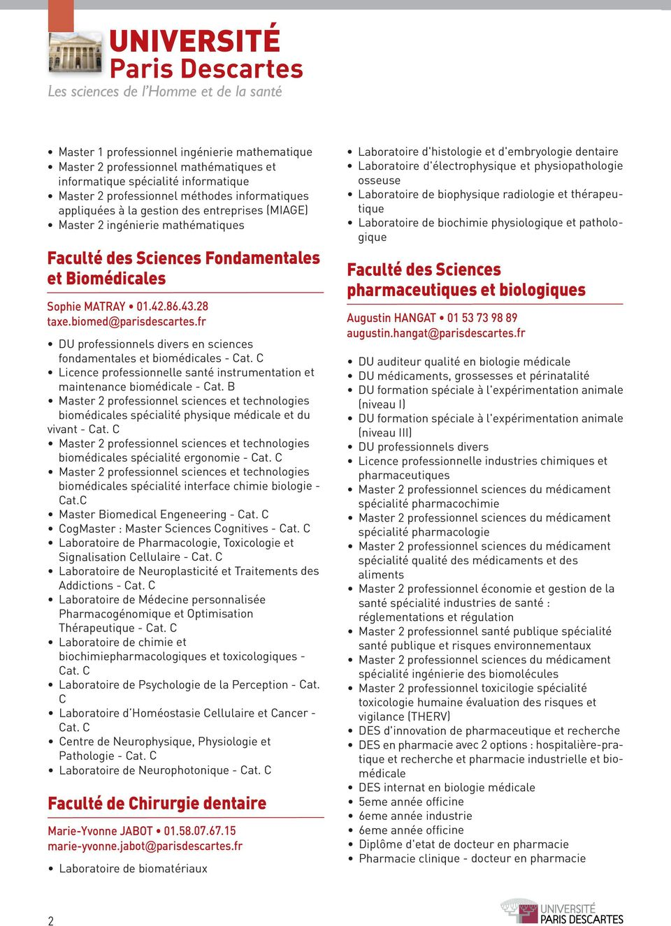 fr DU professionnels divers en sciences fondamentales et biomédicales - Cat. C Licence professionnelle santé instrumentation et maintenance biomédicale - Cat.