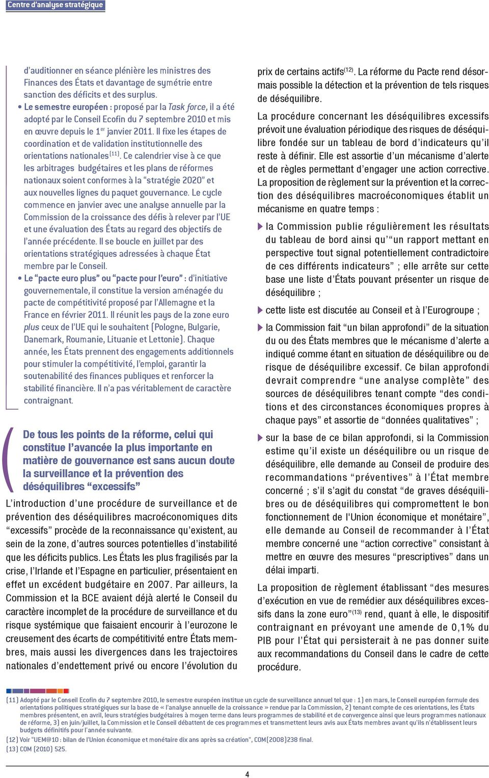 Il fixe les étapes de coordination et de validation institutionnelle des orientations nationales 11).