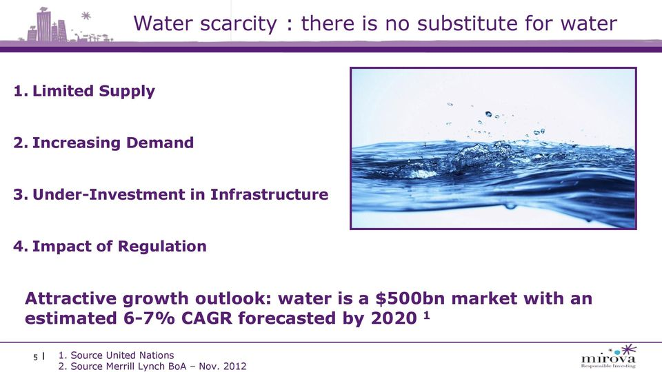 Impact of Regulation Attractive growth outlook: water is a $500bn market with