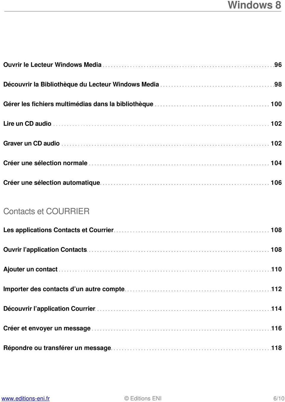 Contacts et COURRIER Les applications Contacts et Courrier 108 Ouvrir l application Contacts 108 Ajouter un contact 110 Importer des